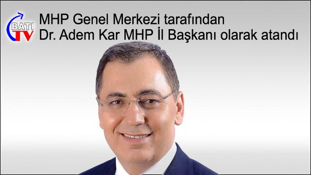 MHP Karabük İl Başkanı Dr. Adem Kar oldu