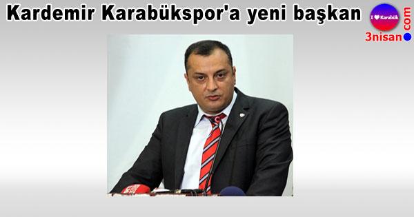 Kardemir Karabükspor'a yeni başkan