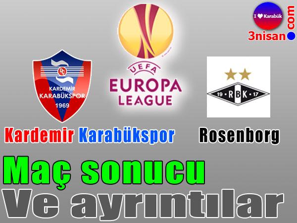Kardemir Karabükspor - Rosenborg MAÇ SONUCU
