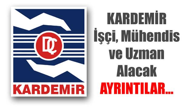 Kardemir A.Ş. personel alım ilanı yayınladı