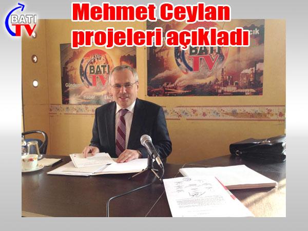 Mehmet Ceylan projelerini açıkladı