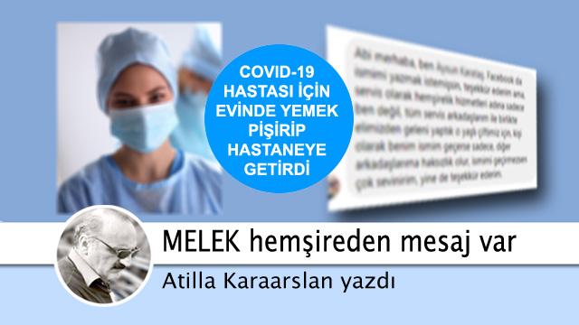 COVID-19 hastasının 'canı istedi' diye evinde yemek pişiren 'Melek' hemşireden mesaj var